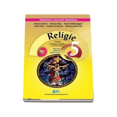 Religie cultul romano-catolic de limba romana, manual pentru clasa a V-a - Maria Andrici (Contine editie digitala)