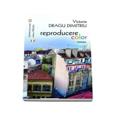 Reproducere color - Victoria Dragu-Dimitriu