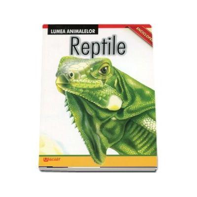 Reptile. Enciclopedie