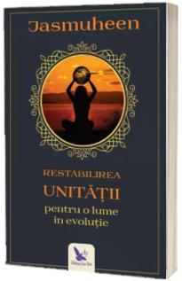 Restabilirea Unitatii pentru o lume in evolutie