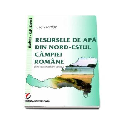 Resursele de apa din nord-estul campiei romane