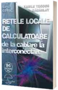 Retele locale de calculatoare-de la cablare la interconectare (editie revizuita si completata)