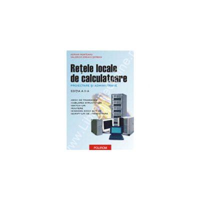 Retele locale de calculatoare. Proiectare si administrare (ed. II)
