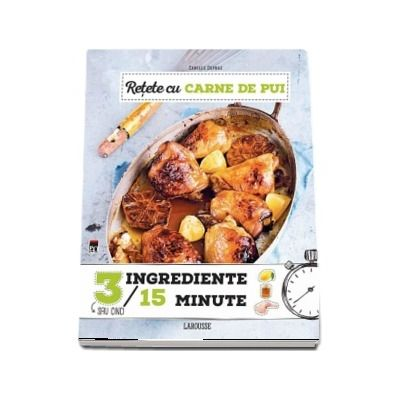 Retete cu carne de pui, 3 ingrediente, 15 minute