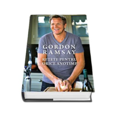 Retete pentru orice anotimp - Gordon Ramsay