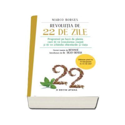 Revolutia de 22 de zile. Programul pe baza de plante care iti va transforma corpul si iti va schimba obiceiurile si viata (Slabeste pana la 10 kilograme in 22 de zile!)