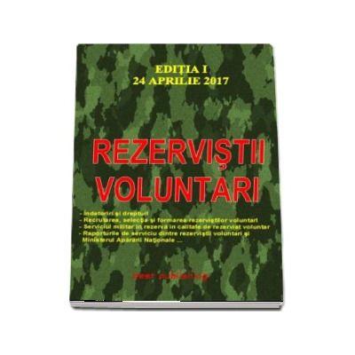 Rezervistii voluntari  Editia I - Actualizat la 24 aprilie 2017