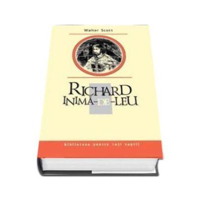 Richard Inima-de-Leu - Biblioteca pentru toti copiii