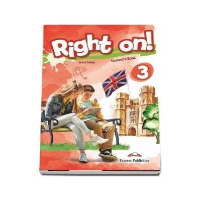 Right on! 3 Students book. Manual de limba engleza, Pre-Intermediate (B1)