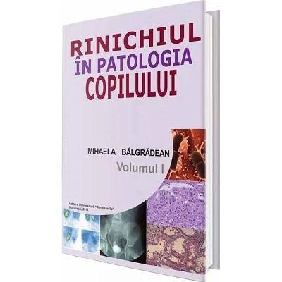 Rinichiul in patologia copilului - Volumul I