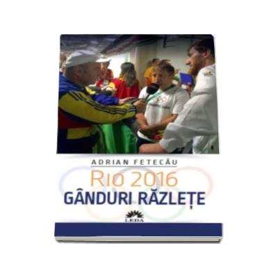 Rio 2016. Ganduri razlete - Adrian Fetecau