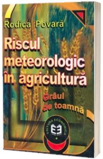 Riscul meteorologic in agricultura. Graul de toamna