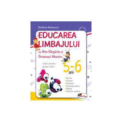 Rita Gargarita caiet grupa mare 5-6 ani. Educarea limbajului