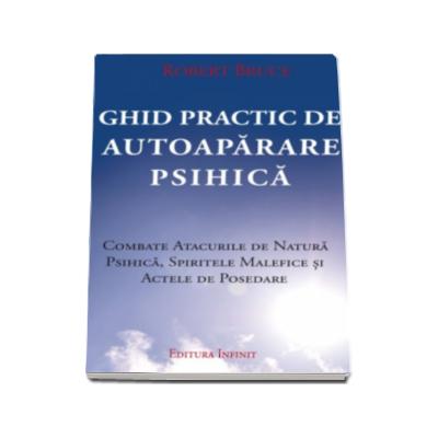 Robert Bruce - Ghid Practic de Autoaparare Psihica