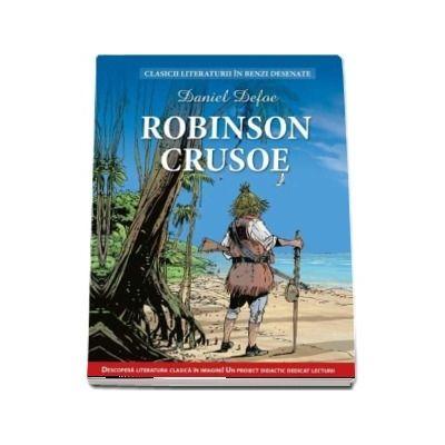 Robinson Crusoe. (Clasicii literaturii in benzi desenate) - Daniel Defoe