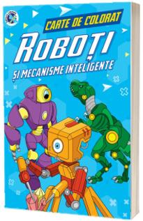 Roboti si mecanisme inteligente