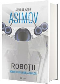 Robotii din Lumea Zorilor. Al patrulea volum din seria Robotii