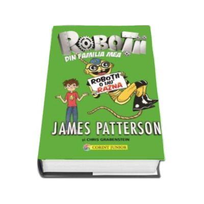 Robotii o iau razna - Al doilea volum din seria Robotii din familia mea