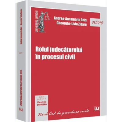 Rolul judecatorului in procesul civil - Evelina Oprina