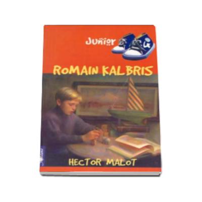 ROMAIN KALBRIS - Hector Malot (Colectia Junior)