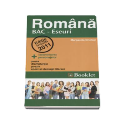 Romana bacalaureat. Eseuri - Editie revizuita 2011 (Margareta Onofrei)
