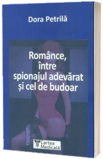 Romance, intre spionajul adevarat si cel de budoar