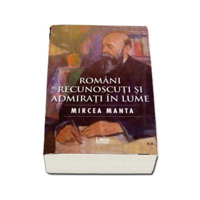 Romani recunoscuti si admirati in lume