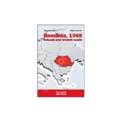 Romania, 1989. Autopsia unei revolutii esuate