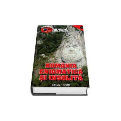 Romania enigmatica si insolita - Emil Strainu