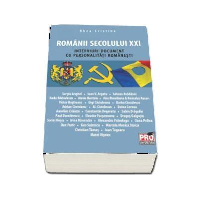 Romanii secolului XXI. Interviuri-document cu personalitati romanesti (Cristina Rhea)