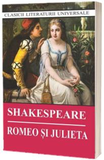 Romeo si Julieta. Clasicii literaturii universale
