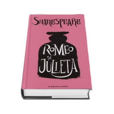 Romeo si Julieta - Seria William Shakespeare