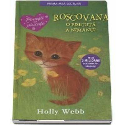 Roscovana, o pisicuta a nimanui - Povesti cu pisicute (Editie brosata)