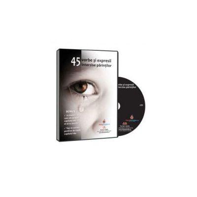 45 de cuvinte si expresii interzise parintilor - Format CD (Cristina Niculescu)
