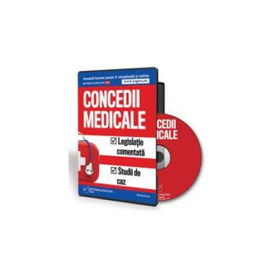 Concedii medicale. Legislatie comentata si studii de caz - Format CD (Rodica Mantescu)