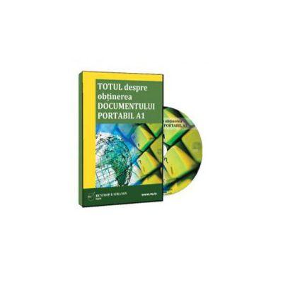 Totul despre obtinerea documentului portabil A1 - Format CD (Rodica Mantescu)
