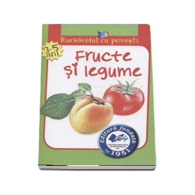 Rucsacelul cu povesti - Fructe si legume (3-5 ani)