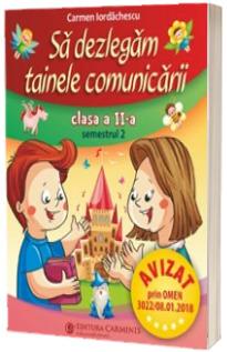Sa dezlegam tainele comunicarii clasa a II-a, semestrul II (PENTRU NOUL MANUAL PM) L2A2
