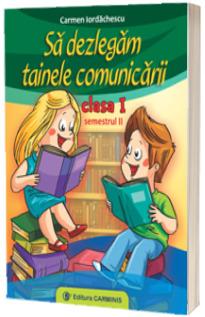 Sa dezlegam tainele comunicarii clasa I, semestrul al II-lea (I ABI2)