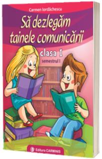 Sa dezlegam tainele comunicarii clasa I, semestrul I (I ABI1)