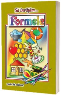 Sa invatam...Formele - Carte de colorat, format A4