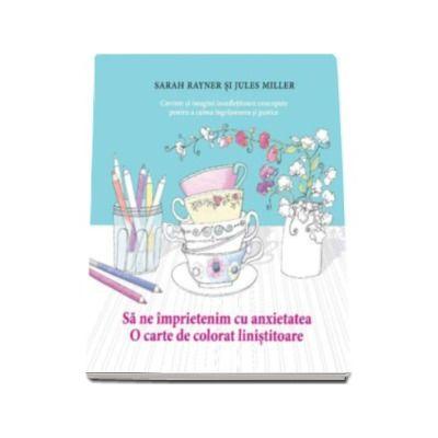 Sa ne imprietenim cu anxietatea - O carte de colorat linistitoare