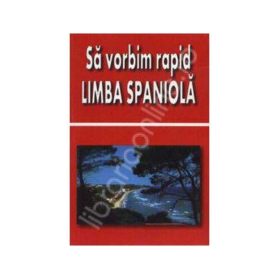 Sa vorbim rapid limba Spaniola