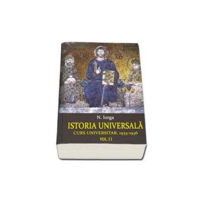 Istoria Universala. Curs universitar 1933-1936. Volumul I-II