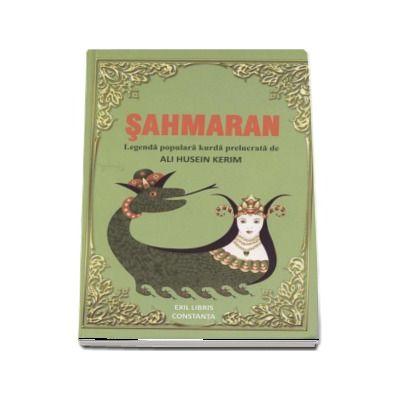 Sahmaran (Regina Serpilor). Legenda populara kurda prelucrata de Ali Husein Kerim