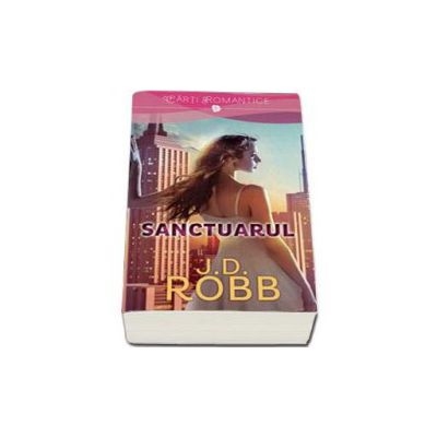 Sanctuarul (Colectia Carti Romantice) - J.D. Robb
