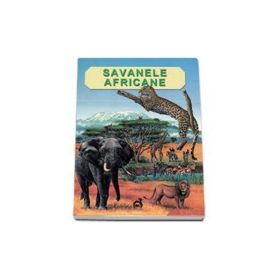 Savanele africane - Descoperirea naturii