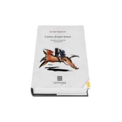 Savatie Bastovoi, Cartea despre femei (Ilustrata cu 12 acuarele ale autorului)