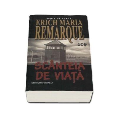Scânteia de viață - Erich Maria Remarque