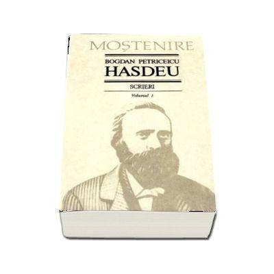 Scrieri. Volumul 1 - Poezii. B.P. Hasdeu